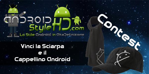 Contest | AndroidStyleHd vi regala cappello e sciarpa Android!