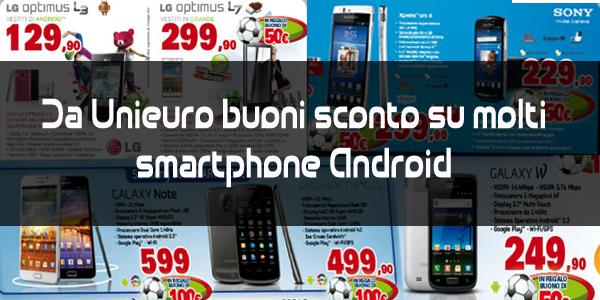 Novità| Unieuro: Acquista il tuo Android e approfitta del BUONO SCONTO!