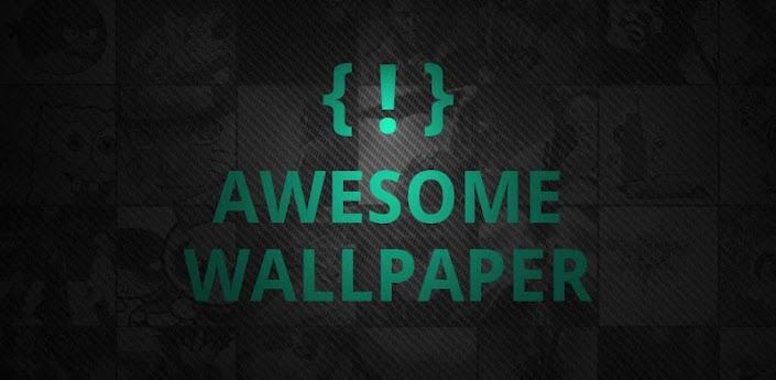 News Apps | Awesome Wallpaper: tutti gli sfondi che desideri, sul tuo smartphone Android!