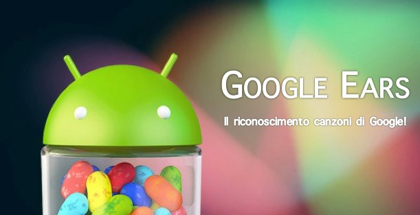 News App | Disponibile Google Ears in via non ufficiale su Rom ICS