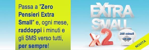 OCCHIO ALLA TARIFFA| Con Extra Small raddoppi la tua tariffa!