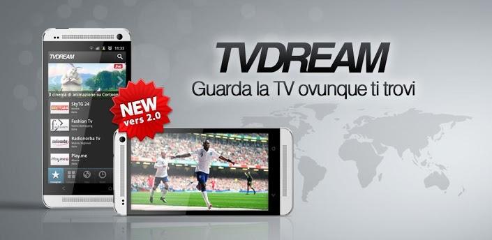 Novità Apps| TV Dream si aggiorna alla versione 2.0