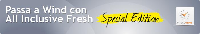 Novità| All Inclusive Fresh in edizione speciale solo con Wind