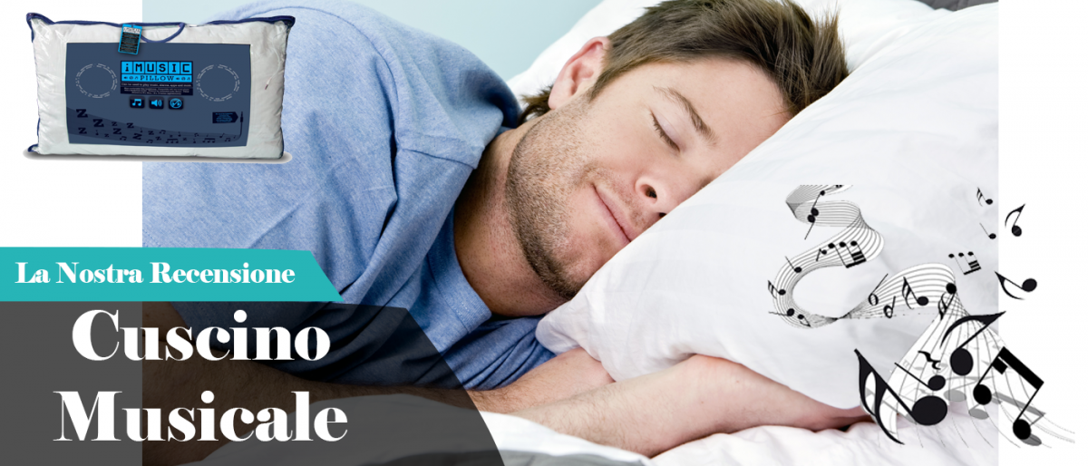 Cuscino con musica integrata per dormire a sonni tranquilli !