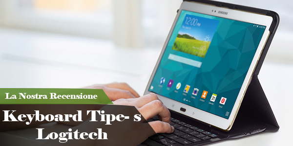 Le Nostre Prove : Type-s Samsung Tab 10.5 carbon black Logitech