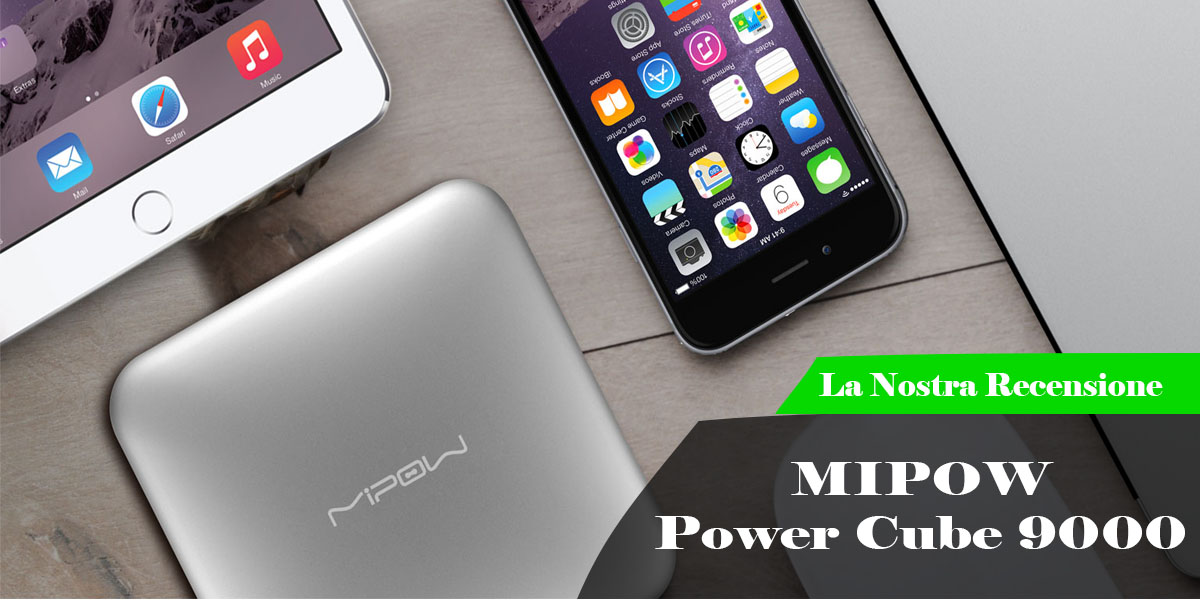 Mipow Cube 9000 la power bank che non vi lascerà mai senza carica