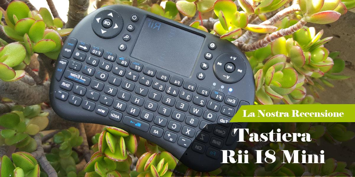 Recensione Rii I8 Mini la mini tastiera/telecomando con mouse integrato.
