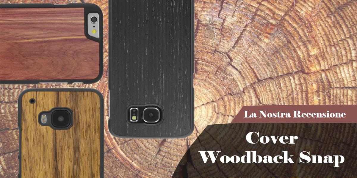 Recensione Woodback Snap - Cover in vero legno per i vostri device.