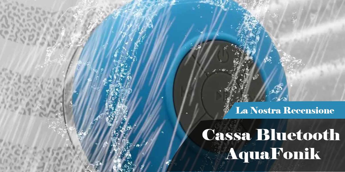 Le Nostre Prove   AquaFonik la musica anche sotto la doccia..