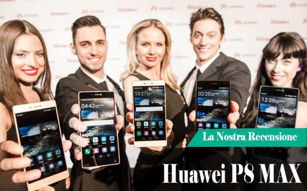 Recensione Completa Huawei P8 Max