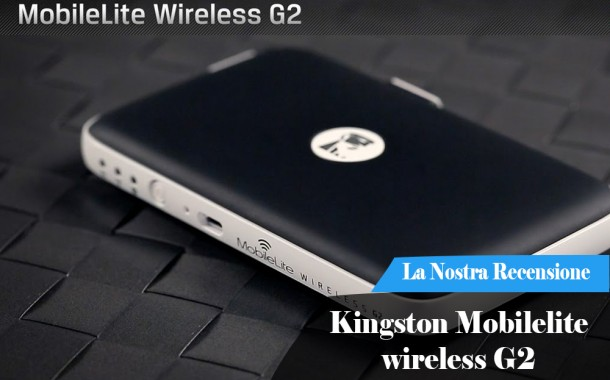 Recensione Kingston MobileLite Wireless G2
