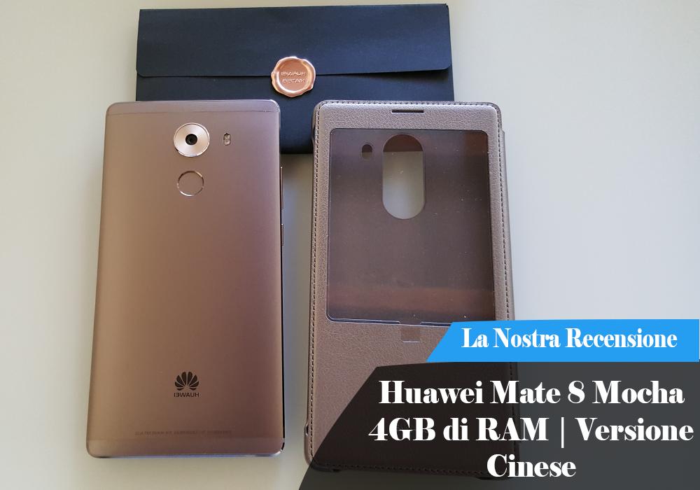 Recensione Huawei Mate 8 Mocha 4GB di RAM | Versione Cinese