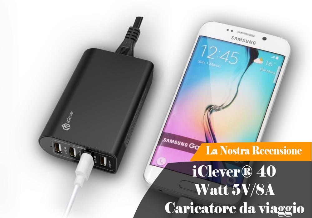 Recensione | iClever® 40 Watt 5V/8A Caricatore da viaggio