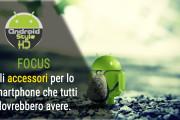 FOCUS| Gli accessori per lo smartphone che tutti dovrebbero avere.