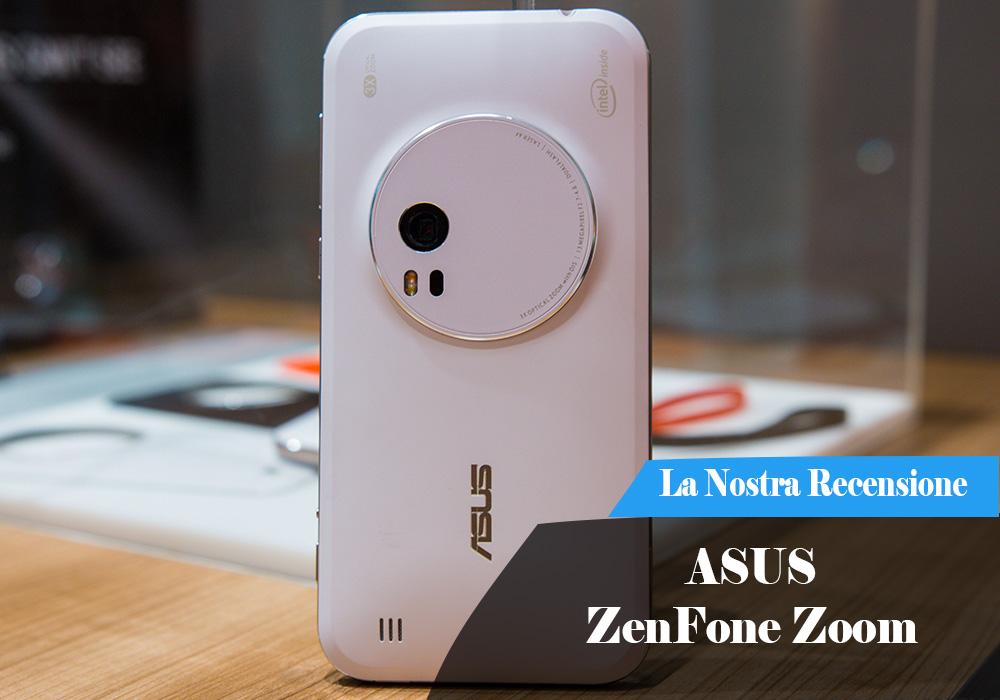"Recensione ""veloce"" ASUS ZenFone Zoom"