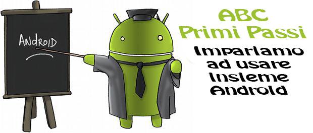 Abc primi passi Lezione 27°: Le basi dello smartphone (tasti e comandi principali)