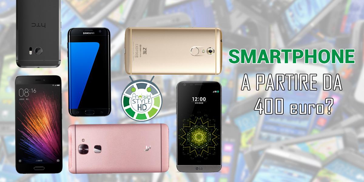 Quale smartphone comprare con più di 400 euro? - Guida all'acquisto | Settembre